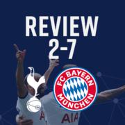 Spurs 2-7 Bayern Munich Review