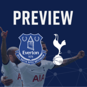 Everton v Spurs Preview