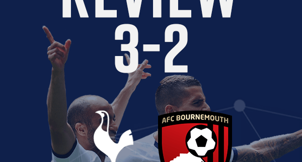 Spurs 3-2 Bournemouth Report