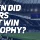 When did Spurs last win a trophy?